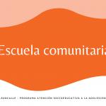Escuela comunitaria – Mapas para orientarse en estos tiempos inciertos